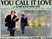 Karoline Krüger You Call It Love (B.O L'Étudiante)