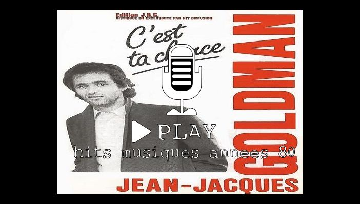 Jean Jacques Goldman  C'est ta chance