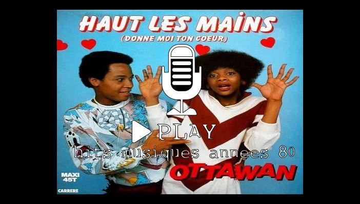 Chanson Ottawan Haut Les Mains (Donne-Moi Ton Cœur)